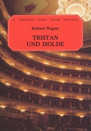 Tristan Und Isolde: Opera Vocal Score