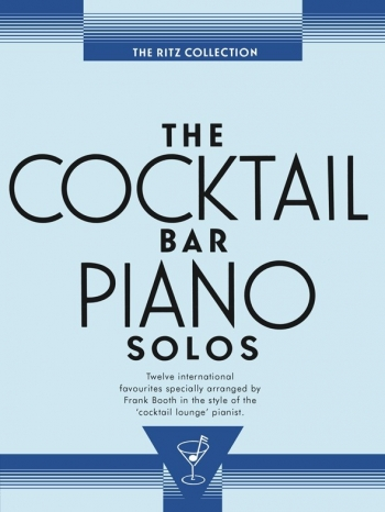 The Cocktail Bar Solos: The Ritz Collection: Piano Album