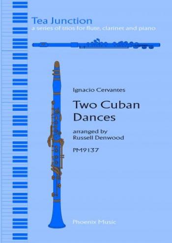 Tea Junction: Cervantes: Two Cuban Dances: Trio : Flute Clarinet and Piano