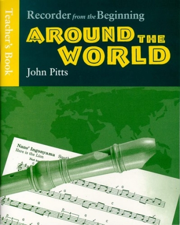 Recorder From The Beginning: Around The World: Teachers Book: Descant Recorder