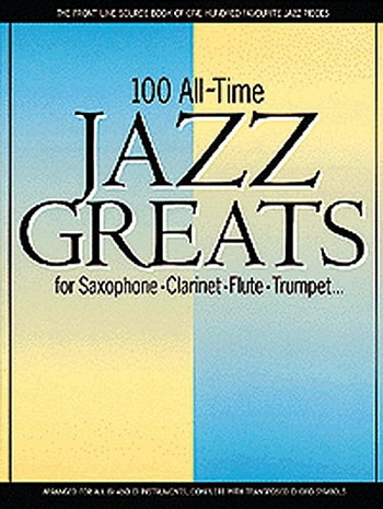 100 All Time Jazz Greats: Saxophone, Trumpet Or Clarinet
