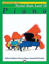 Alfred Basic Piano Recital Book: Level 1b