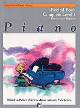 Alfred's Basic Piano Library For The Later Beginner: Complete Level 1: Recital Book