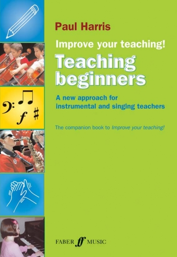 Improve Your Teaching Beginners: A New Approach To Instrumental And Singing Teachers(Harris)