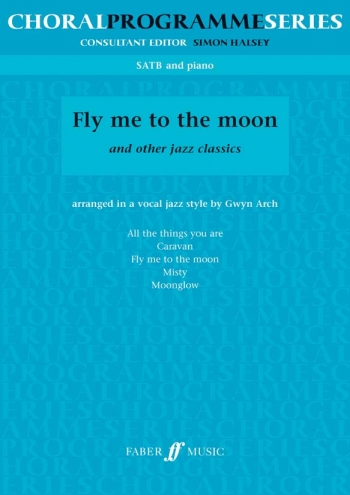 Fly Me To The Moon And Other Jazz Classics: SATB: Vocal