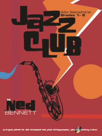 Jazz Club: Alto Sax: Book & Cd: Grade 1-2 (bennett)