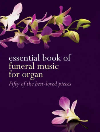 Essential Book Of Funeral Music: 50 Best Loved Pieces