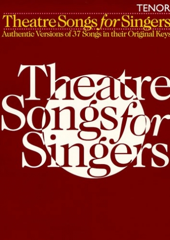 Theatre Songs For Singers - Tenor - Vocal