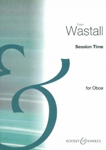 Session Time: Oboe Part : Ensemble: Solo (wastall) Archive Edition
