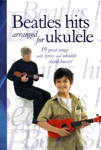 Beatles For Ukulele: 19 Great Songs: Lyrics and Ukulele Chords: Album