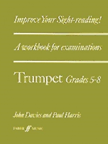 Improve Your Sight-reading: Grade 5-8: Trumpet (Paul Harris)