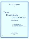 3 Paraphrases Gregoriennes: Organ
