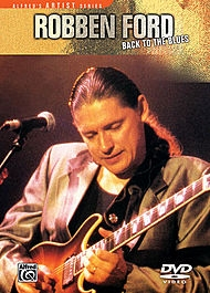 Alfred Artist Series: Robben Ford: Back To The Blues: Guitar: DVD