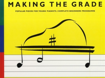 Making The Grade: Complete Beginners Programme Prep Grade 1 & 2 Piano