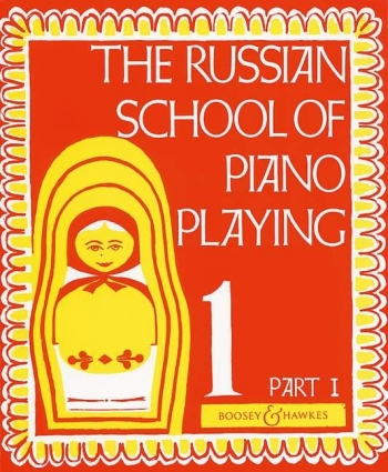 Russian School Of Piano Playing Book 1 Part 1 (Boosey & Hawkes)