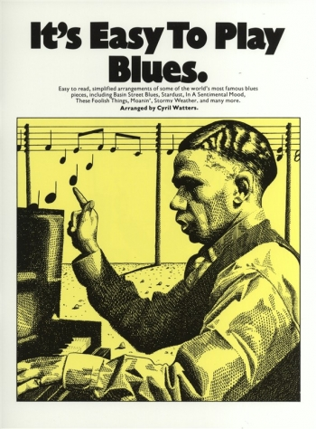 Its Easy To Play Blues