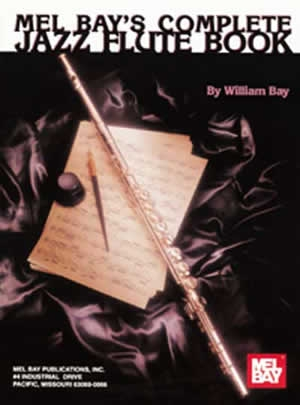 Mel Bays Complete Jazz Flute Book Solo