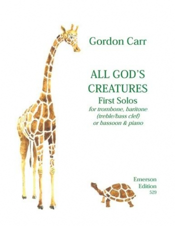 All Gods Creatures: First Solos: Trombone Or Baritone Or Bassoon & Piano (BC Or TC)