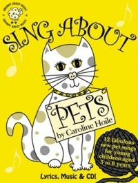 Sing About Pets: 12 Fabulous Pet Songs ( Hoile)