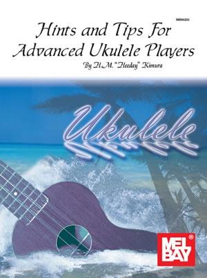Hints And Tips For Advanced Ukulele Players: Ukulele (Kimura)