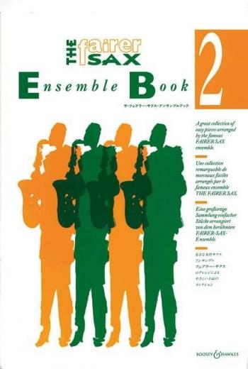 Fairer Saxophone Ensemble Book 2: Saxophone  (AAAT or SAAAT)