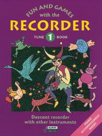 Fun And Games With The Descant Recorder: Book 1: Tune Book