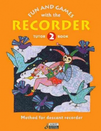 Fun And Games With The Descant Recorder: Book 2: Tutor Book