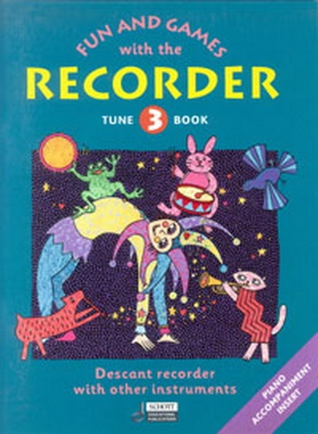 Fun And Games With The Descant Recorder: Book 3: Tune Book
