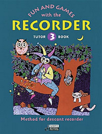 Fun And Games With The Descant Recorder: Book 3: Tutor Book
