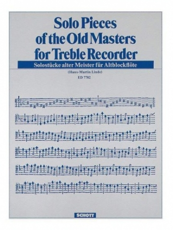 Solo Pieces Of The Old Masters: Treble Recorder Solo