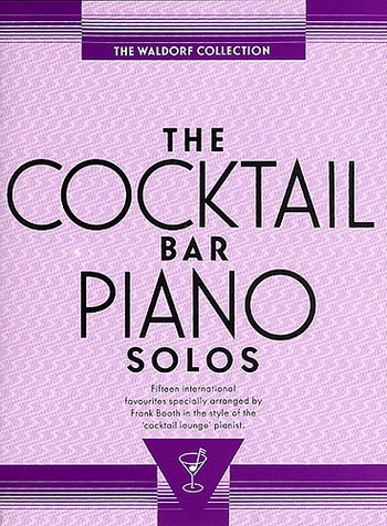 The Cocktail Bar Solos: The Waldorf Collection: Piano Album