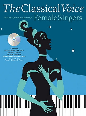 The Classical Voice More Performance Pieces For Female Singers