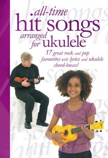 All TIme Hit Songs: Ukulele: Lyrics and Chords
