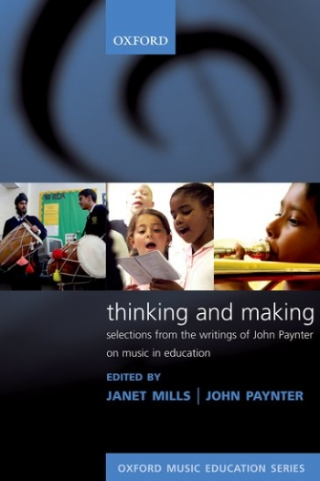 Thinking and Making: Selections From Writings Of John Paynter: Textbook