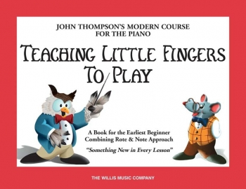 John Thompson's Teaching Little Fingers To Play: Piano