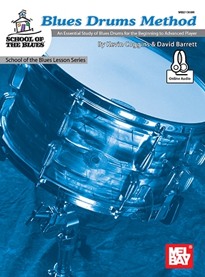 Mel Bays Blues Drums Method: School Of The Blues