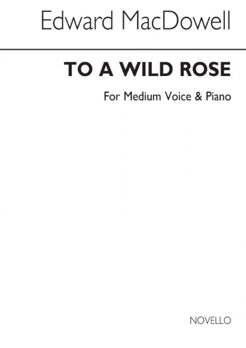 To A Wild Rose Voice & Piano In F Medium Voice (Archive)
