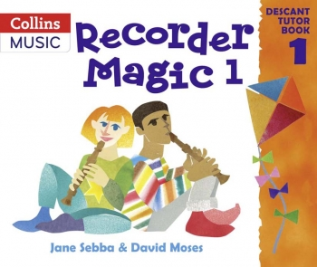 Recorder Magic Book 1: Descant Recorder (Collins)