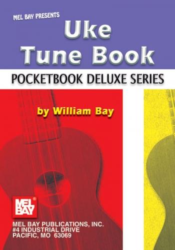 Pocketbook Deluxe Series : Uke Tune Book (William Bay)