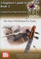 The New JVB Method For Violin: A Guide To The Violin Book 2 (Contains Free Finger Placement)