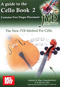 The New JVB Method For Cello: A Guide To The Cello Book 2 (Contains Free Finger Placement)
