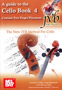 The New JVB Method For Cello: A Guide To The Cello Book 4 (Contains Free Finger Placement)
