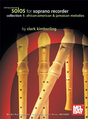 Solos For Recorder: 1: African American and Jamaican Melodies: Descant RecorderRecorder Solo