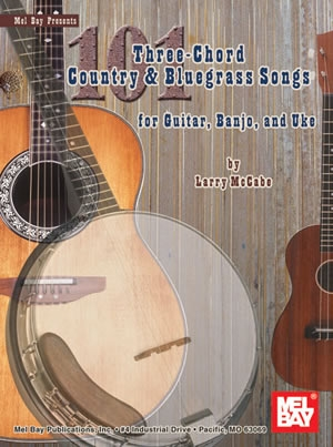 101 Three-Chord Country and Bluegrass Songs: Guitar Or Banjo Or Uke