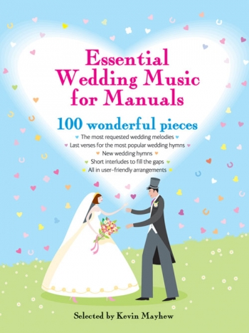 Essential Wedding Music For Manuals: 100 Wonderful Pieces