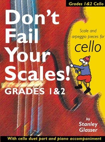 Dont Fail Your Scales Cello Grades 1-2: Cello (Bosworth)