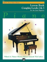 Alfred's Basic Piano Library For The Later Beginner: Complete Levels 2 & 3: Lesson Book