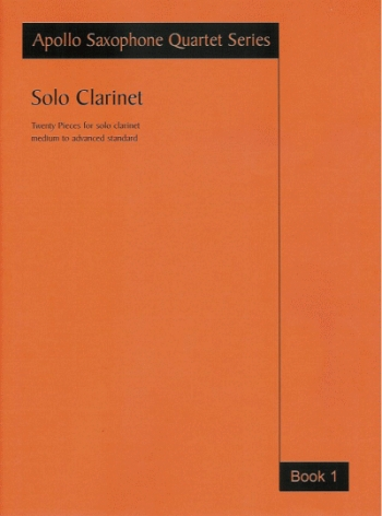 Solo Clarinet Book 1: Grade 4-8: Apollo Sax Quartet Series (Astute)