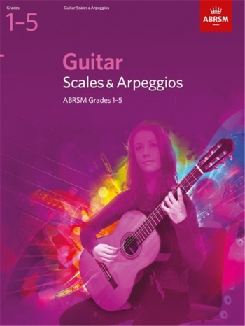 ABRSM Guitar Scales and Arpeggios: Grade 1-5: From 2009