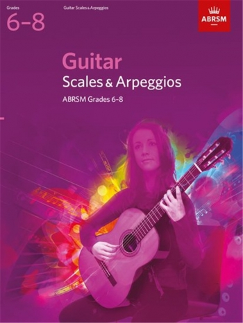 ABRSM Guitar Scales and Arpeggios: Grade 6-8: From 2009